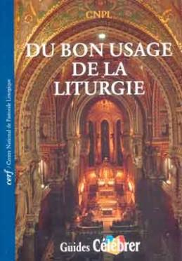 du bon usage de la liturgie